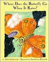 Where Does the Butterfly Go When It Rains? - May Garelick,  Wilton Nicholas (Illustrator)
