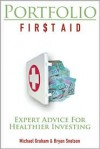 Portfolio First Aid: Expert Advice for Healthier Investing - Bryan Snelson,  Michael Graham