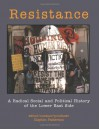 Resistance: A Radical Social and Political History of the Lower East Side - Clayton Patterson