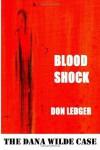Blood Shock: The Dana Wilde Case - Don Ledger