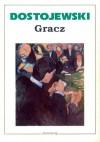 Gracz - Fiodor Dostojewski