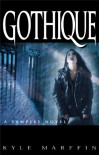 Gothique: A Vampire Novel - Kyle Marffin