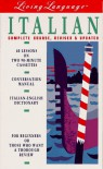 Living Language: Italian,The Complete Course, Revised & Updated (Cassettes, Conversation manual, Italian-English Dictionary) - Lorraine Gatto