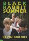 Black Rabbit Summer - Kevin Brooks