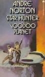 Voodoo Planet / Star Hunter - Andre Norton