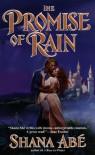 The Promise of Rain - Shana Abe