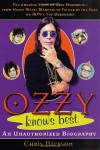 "Ozzy Knows Best: The Amazing Story of Ozzy Osbourne, from Heavy Metal Madness to Father of the Year on MTV's ""The Osbournes"" - Chris Nickson"