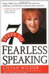 7 Steps to Fearless Speaking - Lilyan Wilder