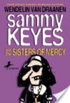 Sammy Keyes and the Sisters of Mercy - Wendelin Van Draanen