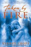 Taken by Fire - Sydney Croft