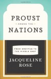 Proust among the Nations: From Dreyfus to the Middle East - Jacqueline Rose