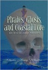 Pirates, Ghosts, and Coastal Lore: The Best of Judge Whedbee - Charles Harry Whedbee
