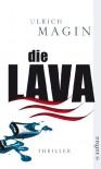 Die Lava: Ökothriller - Ulrich Magin