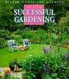 Step-By-Step Successful Gardening - Better Homes and Gardens