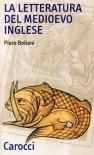 La letteratura del Medioevo inglese - Piero Boitani