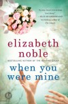 When You Were Mine - Elizabeth Noble