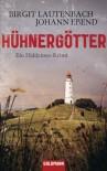 Hühnergötter: Ein Hiddensee-Krimi - Birgit Lautenbach;Johann Ebend