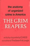 The Grim Reapers: The Anatomy of Organized Crime in America - Ed Reid