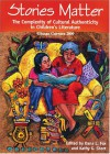 Stories Matter: The Complexity of Cultural Authenticity in Children's Literature -