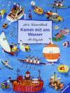 Komm mit ans Wasser: Mein Wimmelbuch -