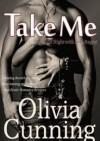 Take Me - Olivia Cunning