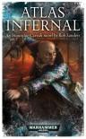 Atlas Infernal (Warhammer 40,000 Novels) - Rob Sanders
