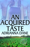 An Acquired Taste - Adrianna Dane