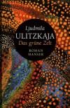 Das grüne Zelt - Lyudmila Ulitskaya