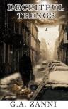 Deceitful Things - G.A. Zanni