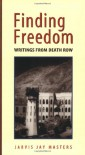 Finding Freedom: Writings from Death Row - Jarvis Jay Masters