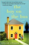 The Boy on the Bus: A Novel - Deborah Schupack