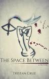 The Space Between - Tristan Cruz