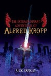 The Extraordinary Adventures of Alfred Kropp - Rick Yancey