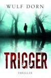 Trigger - Wulf Dorn, Ed van Eeden