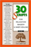 30 Scripts for Relaxation, Imagery and Inner Healing, Vol. 1 - Julie T. Lusk