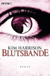 Blutsbande: Die Rachel-Morgan-Serie 10 - Roman (German Edition) - Kim Harrison