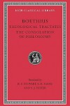 Theological Tractates. The Consolation of Philosophy (Loeb Classical Library) - Boethius, Edward Kennard Rand, H.F. Stewart, S.J. Tester