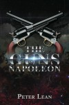 The Guns of Napoleon - Peter Lean