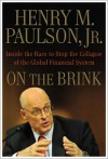 On the Brink: Inside the Race to Stop the Collapse of the Global Financial System - Henry M. Paulson Jr.