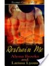 Restrain Me - Alyssa Brooks, Larissa Lyons
