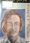 """""""Pan raczy żartować, panie Feynman!"""" Przypadki ciekawego człowieka - Richard Phillips Feynman"""