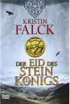 Der Eid des Steinkönigs - Kristin Falck