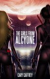 The Girls From Alcyone - Cary Caffrey