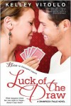 Luck of the Draw - Kelley Vitollo