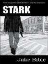 Stark- An Illustrated Novella (Stark, Rash, Done) - Jake Bible