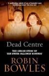 Dead Centre - Robin Bowles