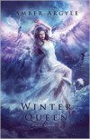 Winter Queen (Fairy Queens #1) - Amber Argyle