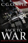 Back to War (The Corps Justice Military Fiction Series) - C. G.  Cooper