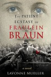 The Patient Ecstasy of Fraulein Braun - Lavonne Mueller