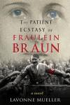 The Patient Ecstasy of Fraulein Braun - Lavonne Mueller